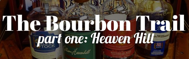 Bourbon Trail Heaven Hill