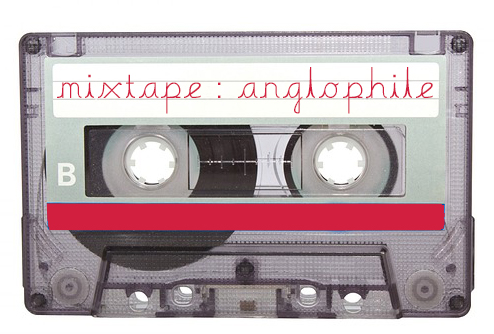 MIXTAPE MONDAY : ANGLOPHILE